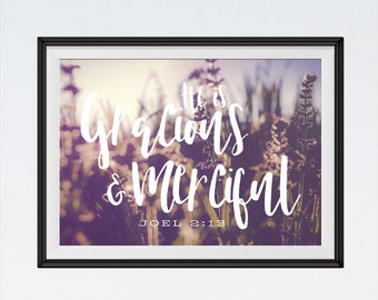 He is Gracious and Merciful - Joel 2:13 INSTANT DOWNLOAD Bible Verse Art, Scripture Print, Christian Wall Art, Kitchen Sign, Grace Sign