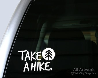 Take A Hike - Hiking Sticker, Vinyl Decal - Outdoors, Car Decal, Laptop Sticker, Window Decal or Bumper Sticker