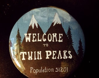 Welcome to Twin Peaks Large Pinback Button