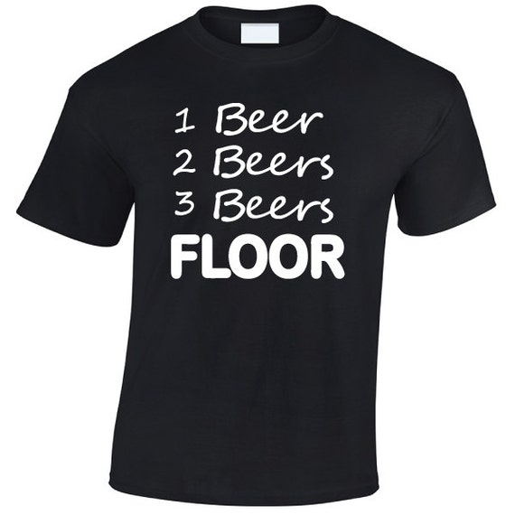 1 Beer 2 Beer 3 Beer FLOOR. Drinking Spring Break Stag Hen Batchelor Party Fun Unisex Tee for Men & Women