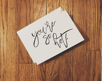 hand drawn card 'you're so hot.'