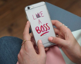 Inspirational and motivational quote - Like A Boss - iPhone 6 case - phone case