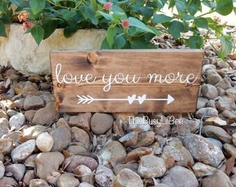 Love you more ~ Love Sign ~ Wedding Sign ~ Wedding Decor ~ Valentine's Day Gift ~ Nursery Decor ~ Bedroom Decor ~ Anniversary Gift