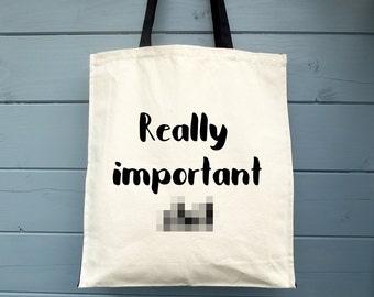 Really Important s**t, Shopping Bag, Gift, Canvas Tote Bag, Cotton Tote Bag, Tote Shopper, Market Tote Bag, Funny Tote Bag, Grocery Bag