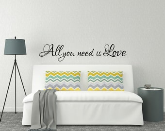 Above Bed Wall Sticker Love Quote - All you need is Love l Over bed Decor Decal Art | Wall Quotes and Love Sayings