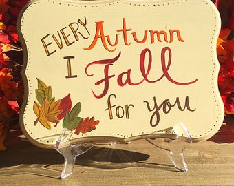 Every Autumn I Fall for You - hand painted wood sign