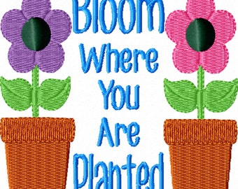 Bloom Where You Are Planted -An Inspirational Machine Embroidery Design