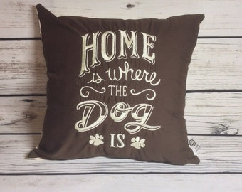 "REDUCED 14x14"" embroidered home is where the dog is cushion"
