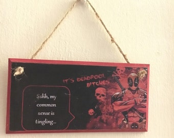 "Deadpool inspired ~ Handmade and handpainted ""Sshh, my common sense is tingling"" wall plaque"