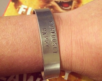 Furiously Happy - cuff bracelet - hand stamped aluminum