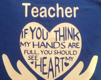 Teacher Hands and Heart full t-shirt