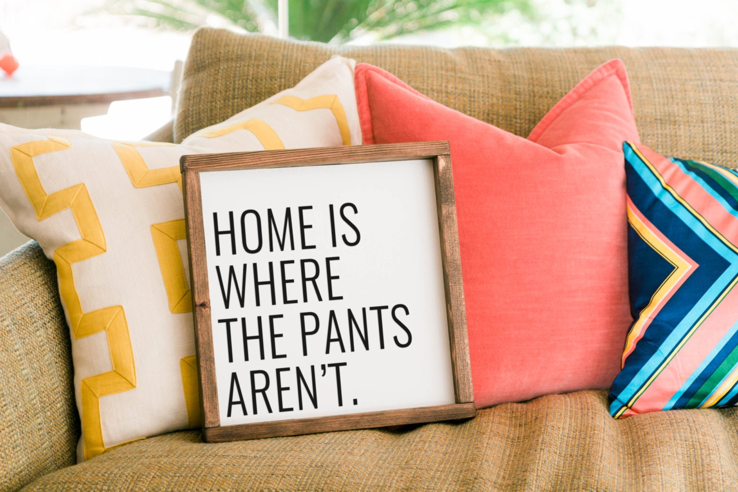 Home is where the pants aren 39 t sign funny home decor for Funny home decor