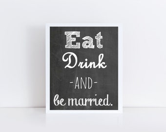 Eat Drink Be Married Sign, Chalkboard Wedding Sign, Wedding Instant Download, Wedding Printable, Chalkboard Wedding 8x10