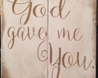 God gave me YOU, Reclaimed Wood, 11x11