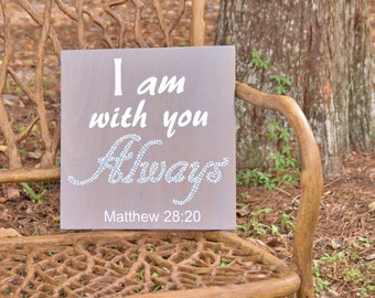 """Nursery Decor Painting, Bible Verse. Anniversary Gift. Solid Wood, Hand Painted sign """"I am with you ALWAYS"""" Matthew 28:20"""