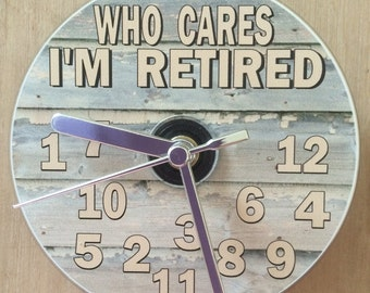 Who Cares I'm Retired CD Clock (Can be personalised)