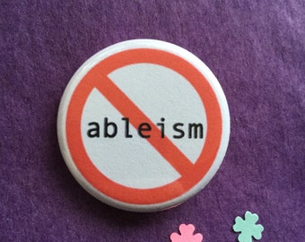 Stop ableism button or magnet - End ableism button 1.25 inch
