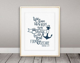 Instant Download, We Have This Hope As An Anchor for the Soul,  8x10 Print, Bible Verse, Hebrews 6:19, Scripture, Navy blue, Home Decor