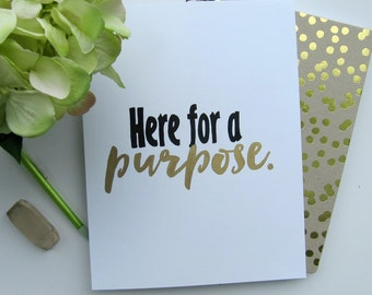 Here for a purpose - Print