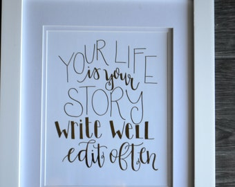 Your Life is Your Story foil print