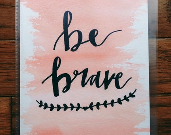 Be Brave Print 5x7
