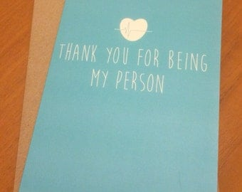 Grey's Anatomy: Thank you for being my person | Greeting Card