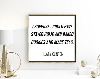 Cookies and Teas Hillary Rodham Clinton Quote Digital Art Instant Download Printable Gallery Wall Feminist Art