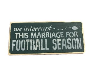Football Season Sign - We Interrupt This Marriage For Football Season - Football Sign - Football Decor - Football Fan - Custom Colors