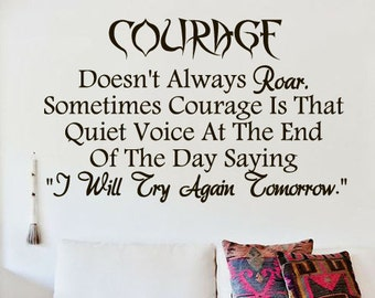 Wall Decal Decor Decals Sticker Art Courage Doesn't Always Roar Sometimes Voice Day Saying I Will Try Again Tomorrow Saying Quote umm1595