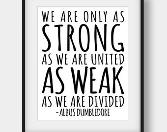 50% OFF Harry Potter Quotes, Albus Dumbledore Quotes, We Are Only As Strong As We Are United Print, Kids Room Decor, Harry Potter Print