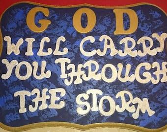 """Homemade Plaque: """"God will carry you through the storm"""""""