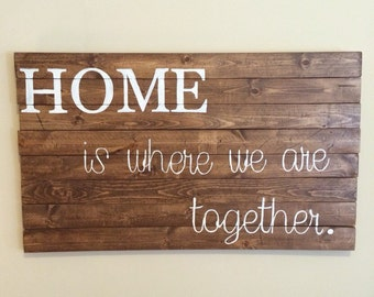 Home is Where We are Together wooden sign