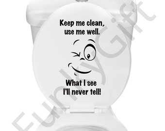 Keep me clean, use me well. What I see I'll never tell! - Wall Decal Quote
