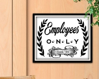 Employees Only Sign, Employees Only, Employees, Employee Sign, Employee, Staff Only, Authorized Only, Business Sign, Business Signage, Signs