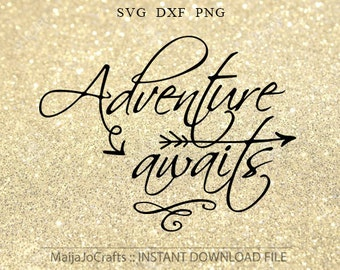 Adventure Awaits SVG files for Silhouette svg files Summer svg files Png Cricut downloads cutting file Sayings svg cricut files arrow svg