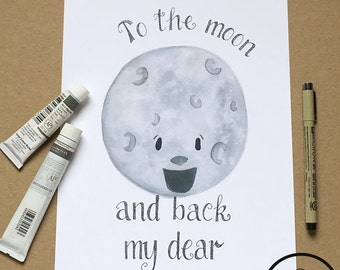 To The Moon and Back My Dear Kids Nursery Art Print, Children's Room Decor, Watercolor/Pen Print