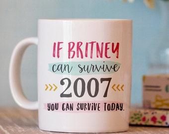 Funny Coffee Mug - Britney Quote Mug - Ceramic Mug