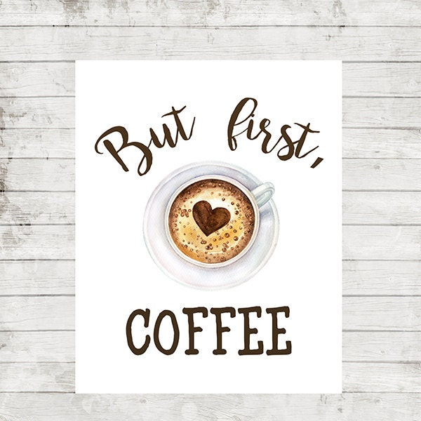 Free Printable Coffee Quotes: But First Coffee Print Kitchen Decor Coffee Quotes Printable
