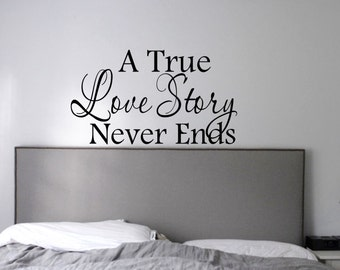 A True Love Story Never Ends Bedroom Wall Decal Quote-Bedroom Home Decor-Vinyl Bedroom Wall Decal-Bedroom Wall Sticker-Master Bedroom