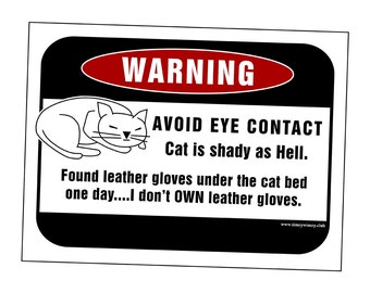 "A ""WARNING"" sign all cat lovers MUST HAVE!"