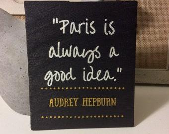 Paris Is Always A Good Idea - Hand-Painted Cedar Wood Sign