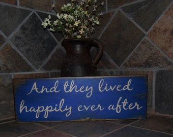 And they lived happily ever after primitive wood sign Hand painted rustic wood sign