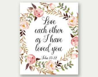 John 15:12, Love Each Other As I Have Loved You, Bible Love Print, Scripture Love Printable, Verse Wall Art, Christian Love Printable