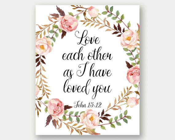 Love Each Other As I Have Loved You: John 15:12 Love Each Other As I Have Loved You Bible Love