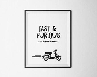 Fast and furious poster, Black & White print, Vespa poster, DIY kitchen decor, PDF print, Ready to print, Modern wall art,Scandi,Gift,Sign