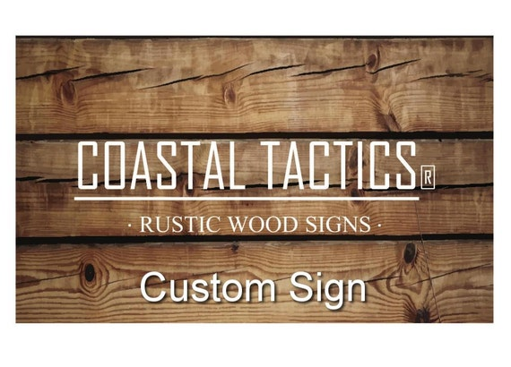 Custom Sign Create Your Own Sign Rustic Wood Sign