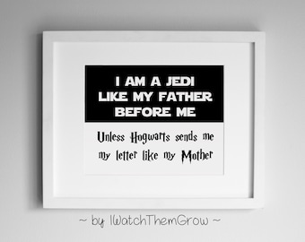 """Printable """"I am a Jedi like my father before me, unless Hogwarts sends me my letter like my mother"""" Nursery Art 8x10 11x14 INSTANT DOWNLOAD"""