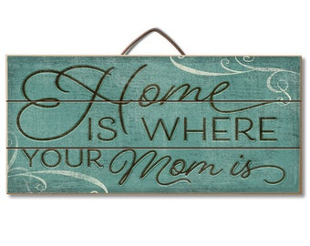 """Home Is Where Your Mom Is....Reclaimed Pine Wood Slatted Sign 12"""" x 6"""""""