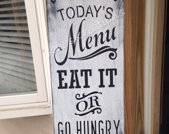 Kitchen wood sign/ Todays menu EAT or go hungry/ funny wood sign