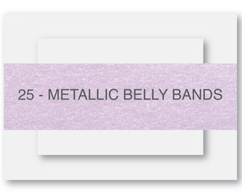 25 - (More Colors Available) Metallic Belly Band